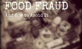 Four Food Frauds at Your Grocery Store
