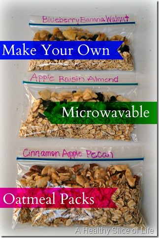 make your own microwave oatmeal packets- healthy