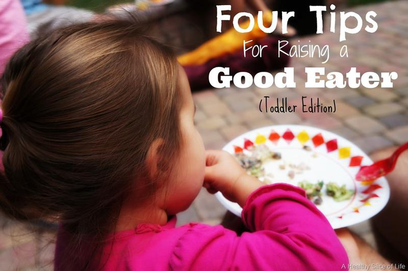 Four Tips for Raising a Good Eater: Toddler Edition