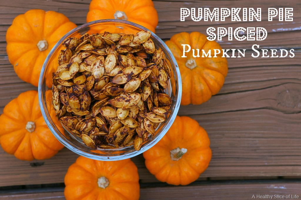 Pumpkin Pie Spiced Pumpkin Seeds | A Healthy Slice of Life
