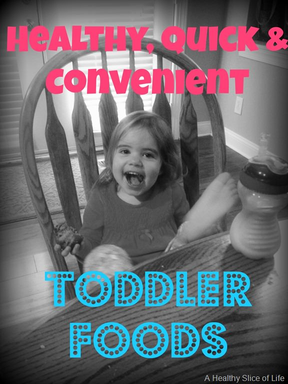 Quick & Convenient Toddler Foods
