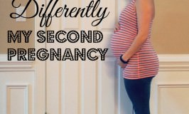 3 Things I'm Doing Differently My Second Pregnancy