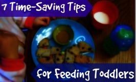 7 Time Saving Tips for Feeding Toddlers