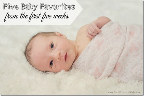five favorite baby items from the first five weeks