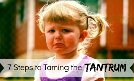 7 Steps to Taming the Tantrum