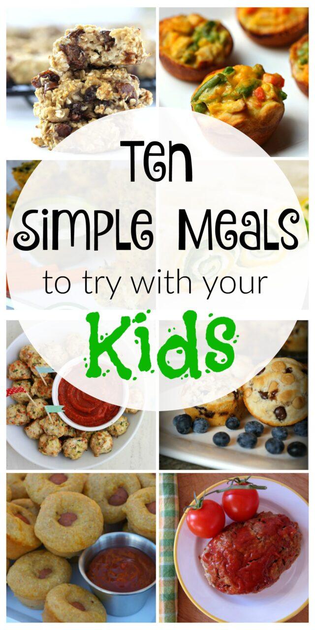 ten simple kid friendly meals