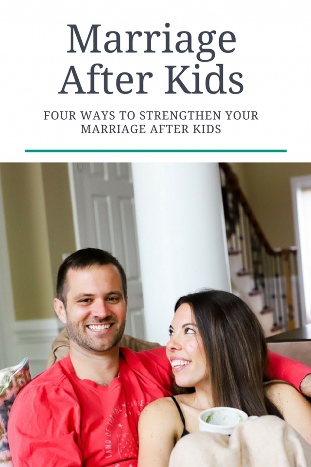 4 Ways to Keep A Strong Marriage After Kids (That Aren't Date Nights!)