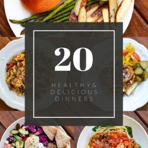 20 dinner ideas healthy - a healthy slice of life