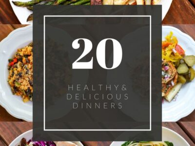 20 dinner ideas healthy - a healthy slice of life